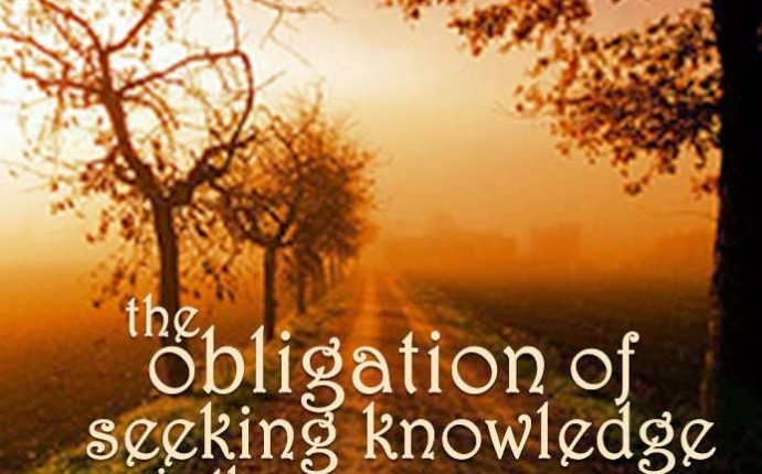 The Obligation of seeking knowledge via the understanding of the salafus saliheen